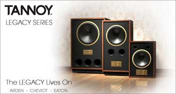TANNOY The Legacy lives on: ARDEN, CHEVIOT, EATON