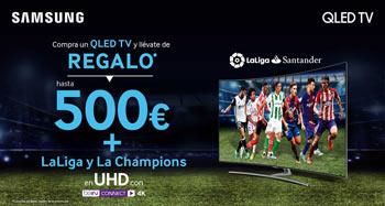 SAMSUNG QLED TV: Regalo 500€ + Liga y Champions en UHD