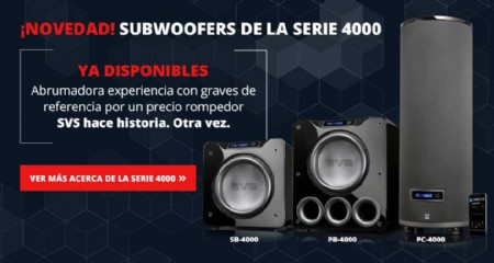 SVS SERIE 4000: Ya disponibles