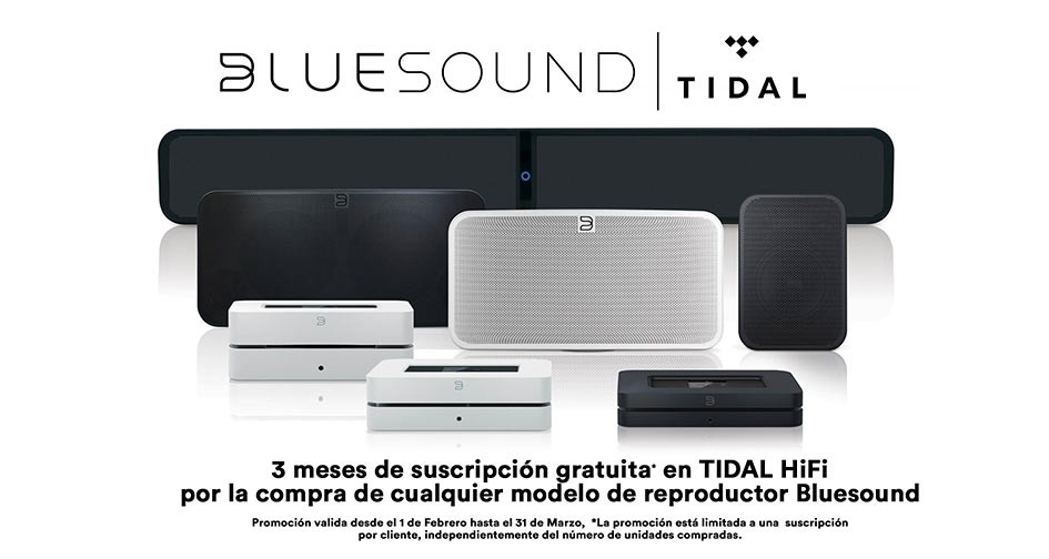 REPRODUCTOR BLUESOUND: Gratis 3 meses de Tidal
