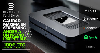 BLUESOUND NODE 2i: 100€ de ahorro
