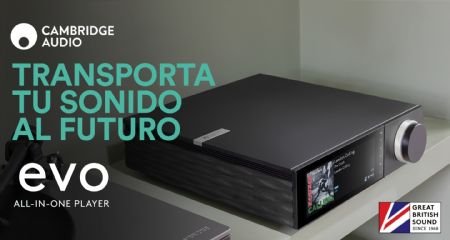 Cambridge Audio EVO: transporta tu sonido al futuro